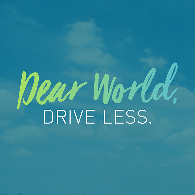 picture of the sky with the words dear world drive less overlaying it